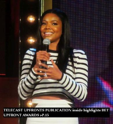 Gabrielle Union, BET Networks, Upfront Award, GAME tv show, Telecast Upfronts publication, musicjournal.com, BET Upfront Awards, Being Mary Jane, TV show
